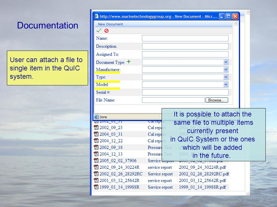 Documentation User can attach a file to single item in the QuIC system.