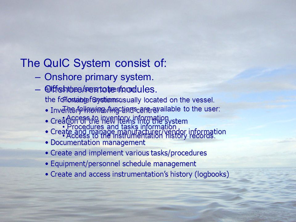 The QuIC System consist of: –Onshore primary system.