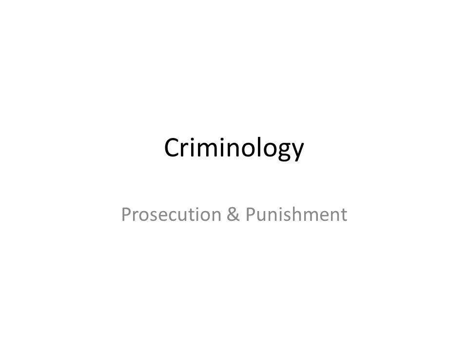 Criminology Prosecution & Punishment