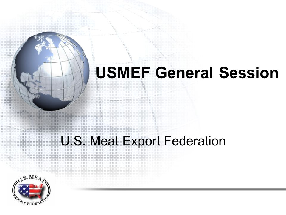 USMEF General Session U.S. Meat Export Federation