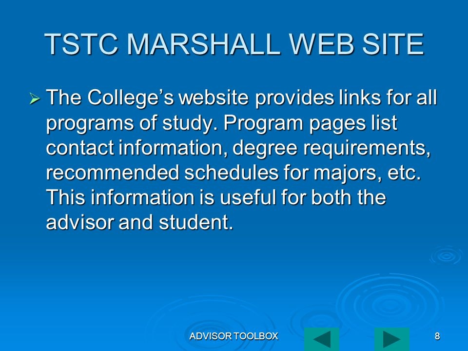 ADVISOR TOOLBOX8 TSTC MARSHALL WEB SITE  The College's website provides links for all programs of study.