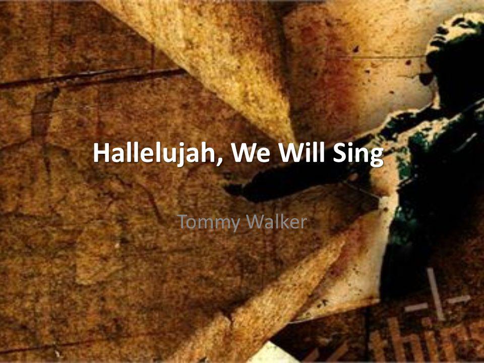 We will shout we will sing We will shout we will sing We will sing