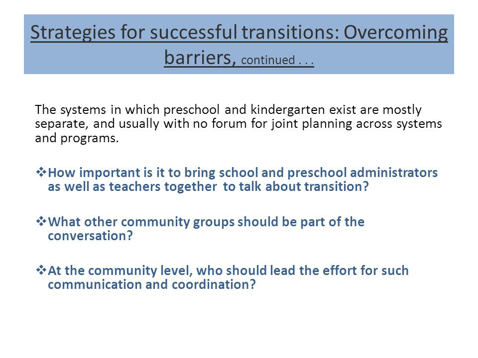 Strategies for successful transitions: Overcoming barriers, continued...