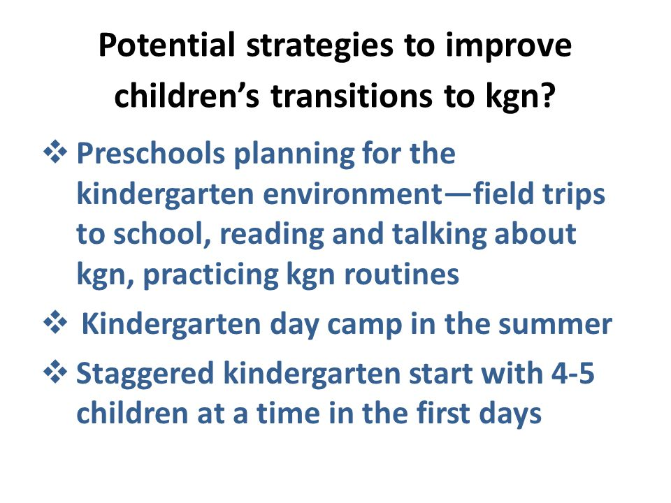 Potential strategies to improve children's transitions to kgn.