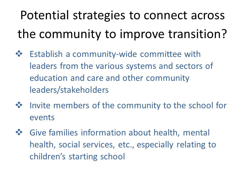Potential strategies to connect across the community to improve transition.