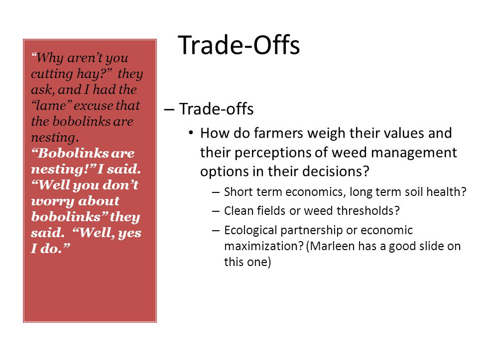 Trade-Offs – Trade-offs How do farmers weigh their values and their perceptions of weed management options in their decisions.