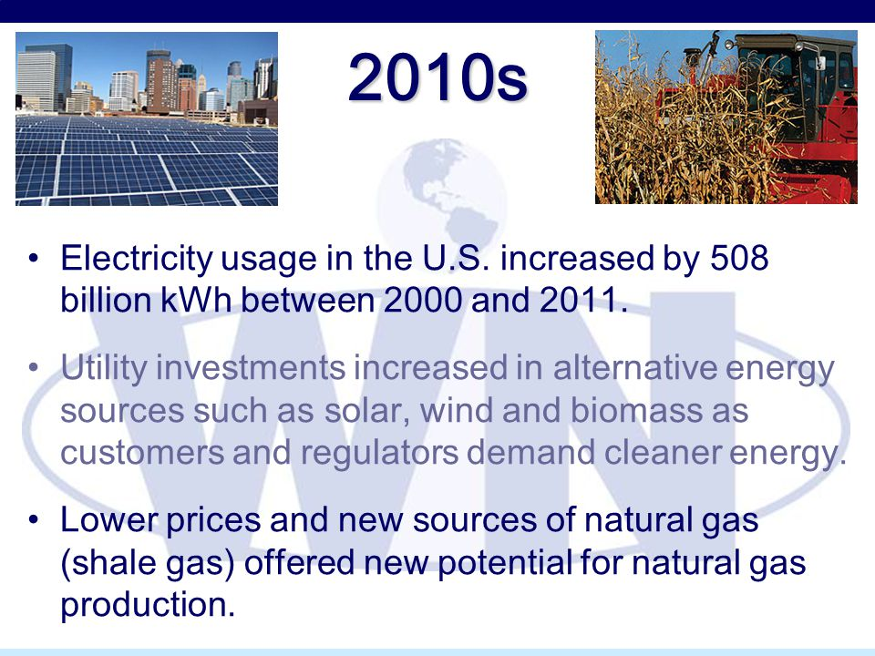 2010s Electricity usage in the U.S. increased by 508 billion kWh between 2000 and 2011. Utility investments increased in alternative energy sources su