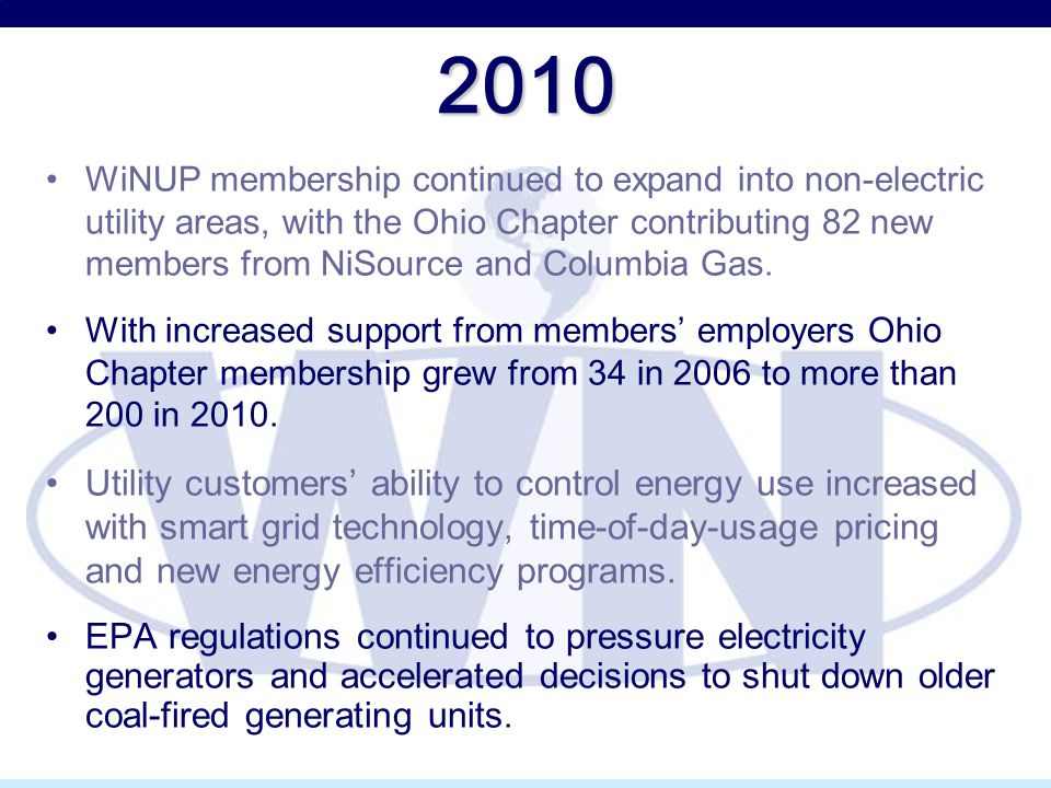 2010 WiNUP membership continued to expand into non-electric utility areas, with the Ohio Chapter contributing 82 new members from NiSource and Columbi