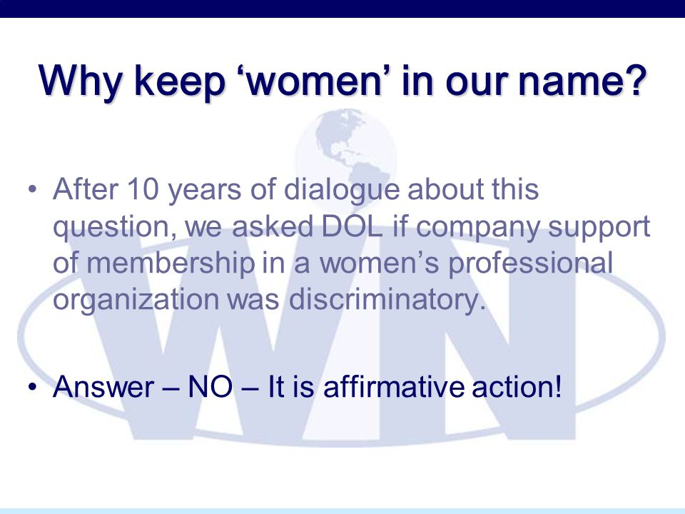 Why keep 'women' in our name? After 10 years of dialogue about this question, we asked DOL if company support of membership in a women's professional
