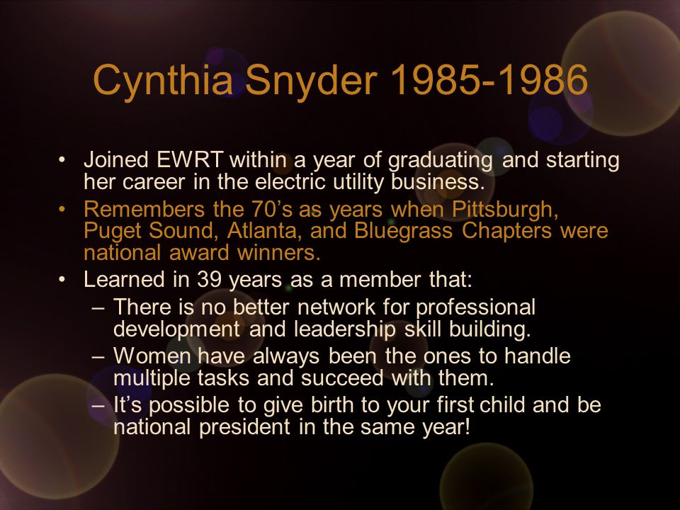 Cynthia Snyder Joined EWRT within a year of graduating and starting her career in the electric utility business.