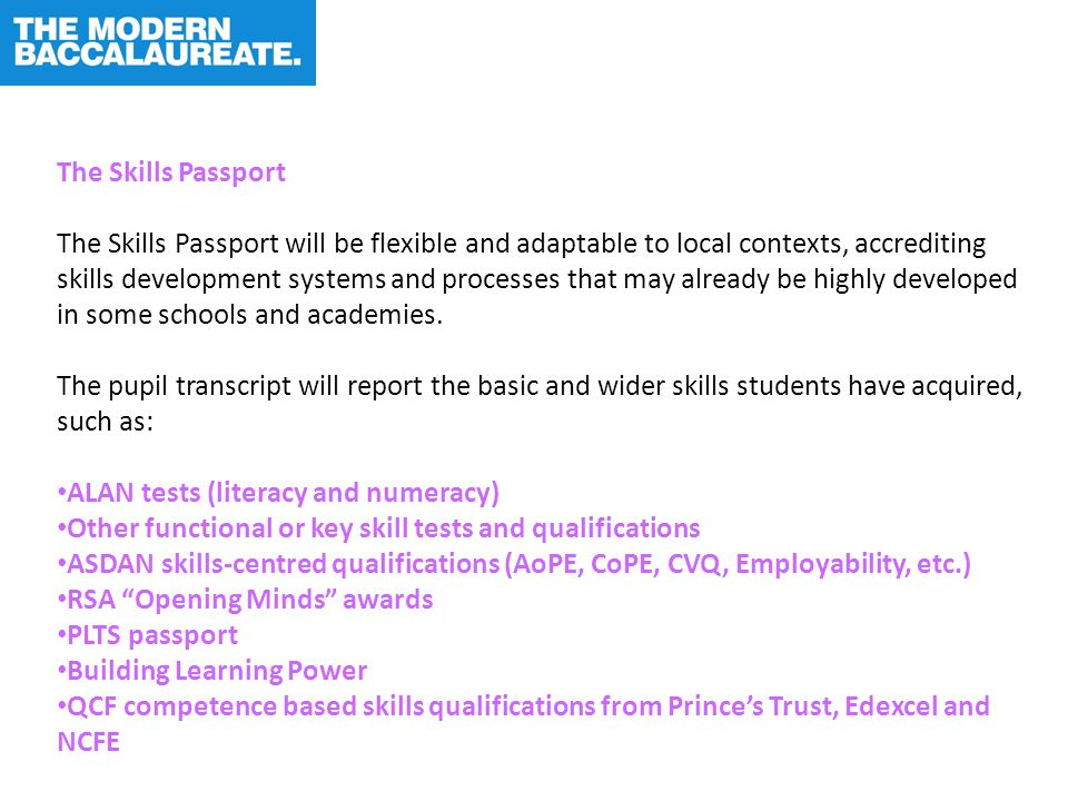 The Skills Passport The Skills Passport will be flexible and adaptable to local contexts, accrediting skills development systems and processes that ma