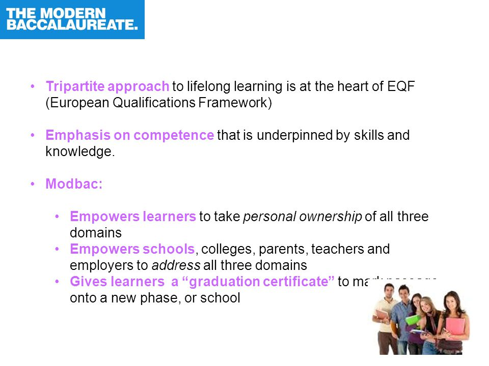 Tripartite approach to lifelong learning is at the heart of EQF (European Qualifications Framework) Emphasis on competence that is underpinned by skills and knowledge.