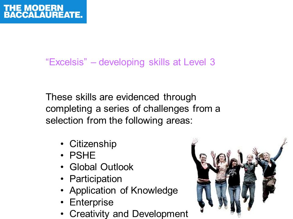 """""""Excelsis"""" – developing skills at Level 3 These skills are evidenced through completing a series of challenges from a selection from the following are"""