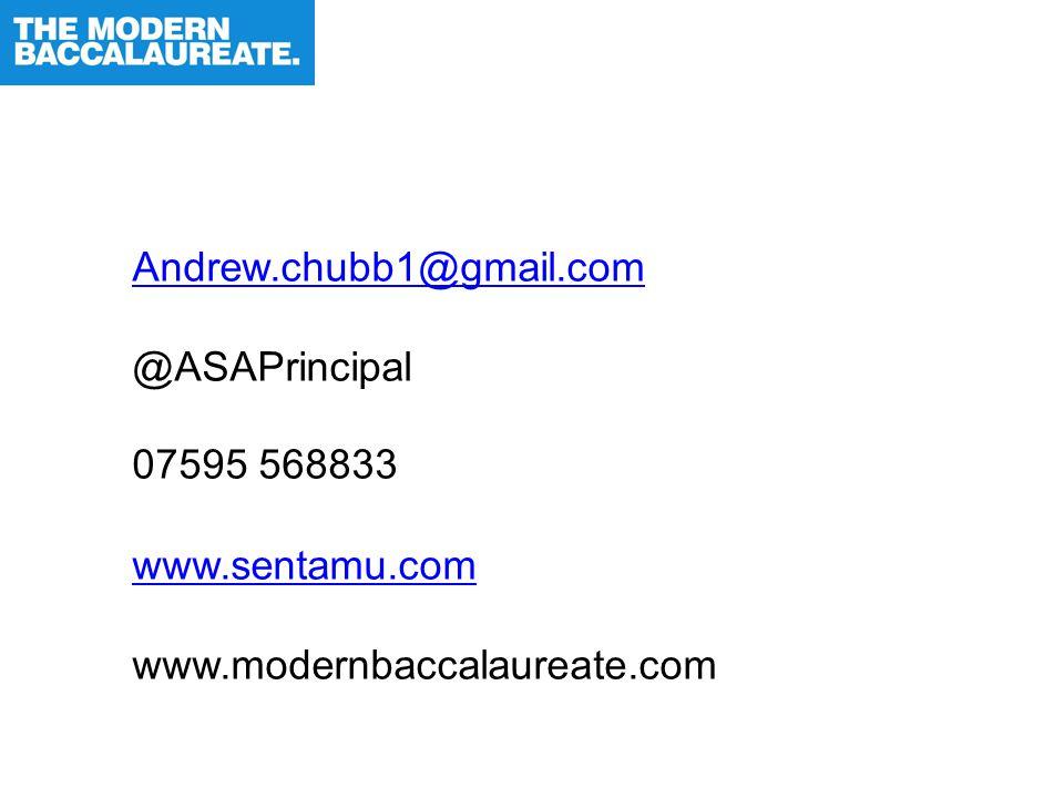 Andrew.chubb1@gmail.com @ASAPrincipal 07595 568833 www.sentamu.com www.modernbaccalaureate.com