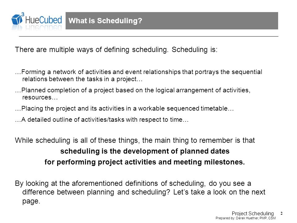 13 Prepared by: Derek Huether, PMP, CSM Project Scheduling Project Scheduling - Step 3.