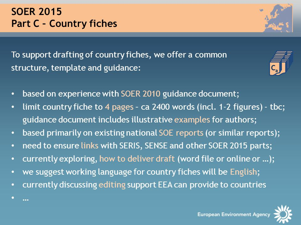 SOER 2015 Part C – Country fiches To support drafting of country fiches, we offer a common structure, template and guidance: based on experience with