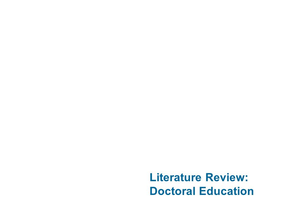 Literature Review: Doctoral Education