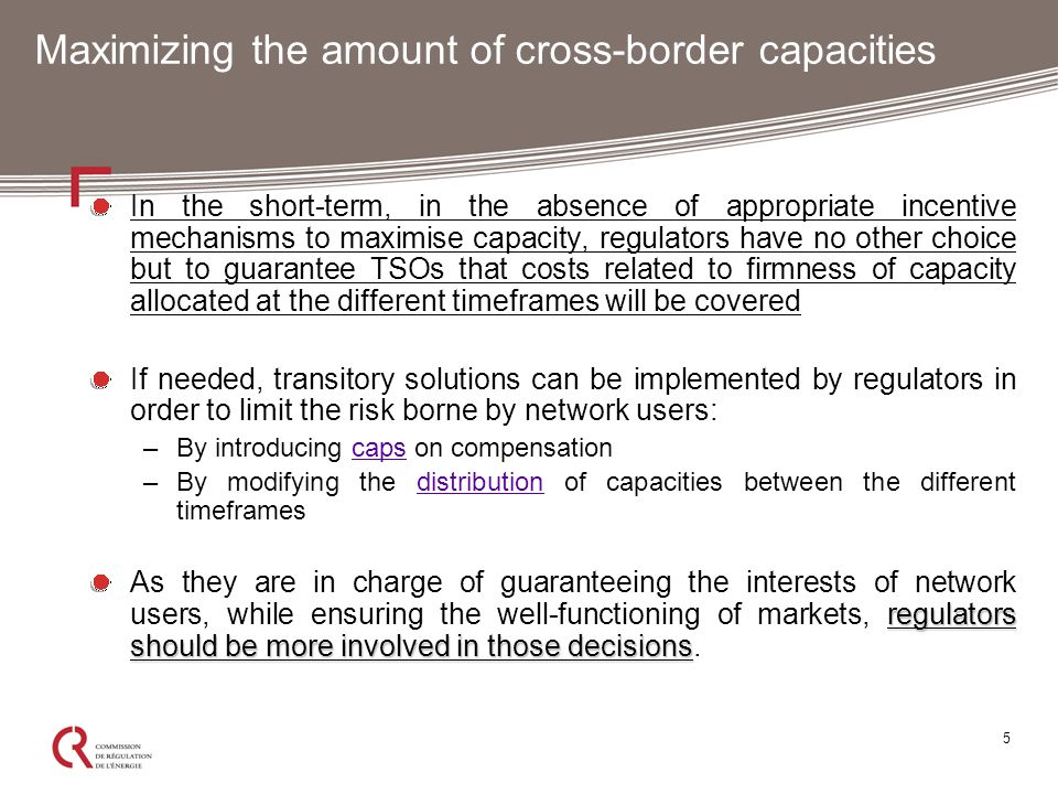 6 Moving to Financial Transmission Rights On the interconnections where a market-coupling mechanism exists, regulators should ask TSOs to allocate the long-term interconnection capacity in the form of options to receive the price differential (if it is positive) –Simplification of the operational processes both for TSOs and market players as the nomination step disappears –A majority of long-term interconnection capacities is already used as FTRs on the coupled markets –Increase in the traded volume on PXs with, potentially, a positive impact on the liability of price references (used to compensate curtailments!)