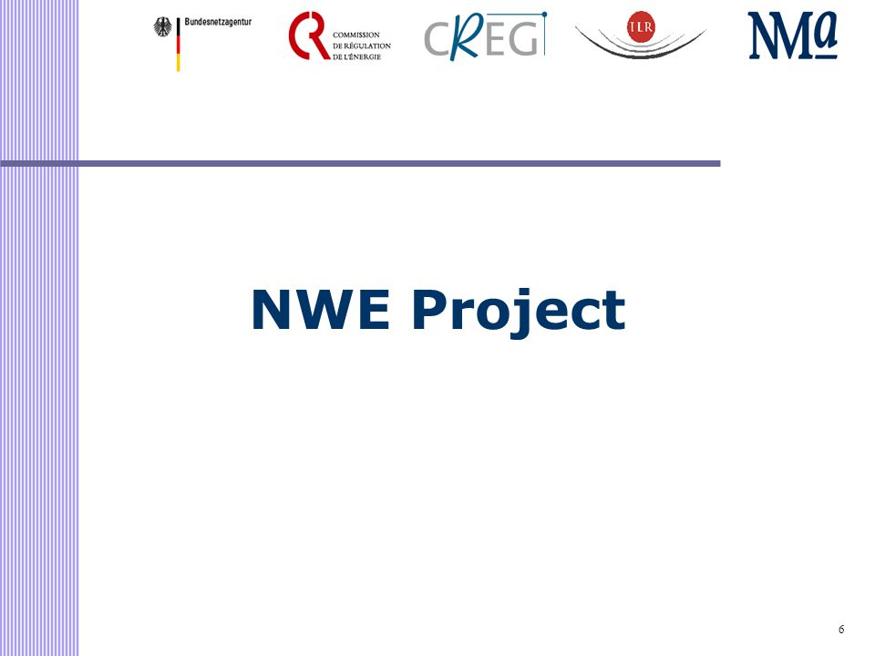 7 NWE project NWE to European Target Model Enduring solution close to real time Market based Take scarcity of XB transmission into account Building on CWE ID orientation study February 2010 Remarks by CWE NRAs