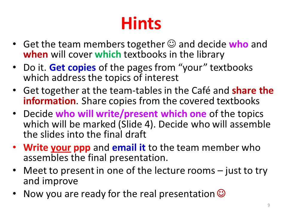 Hints Get the team members together and decide who and when will cover which textbooks in the library Do it.