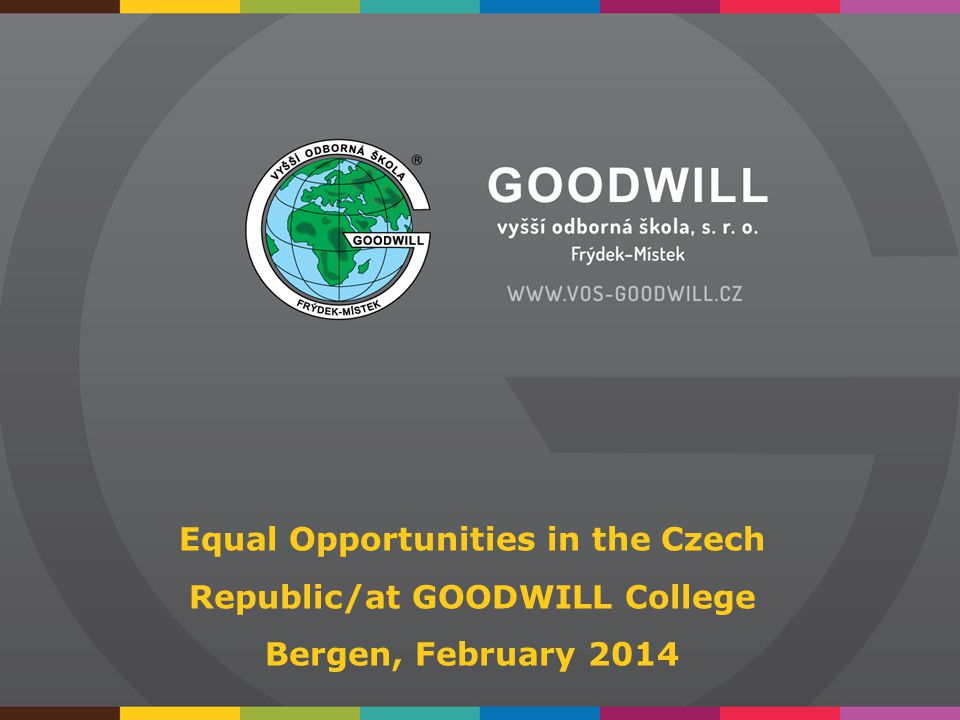 Equal Opportunities in the Czech Republic/at GOODWILL College Bergen, February 2014