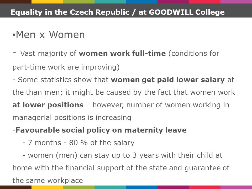 Equality in the Czech Republic / at GOODWILL College Men x Women - Vast majority of women work full-time (conditions for part-time work are improving)