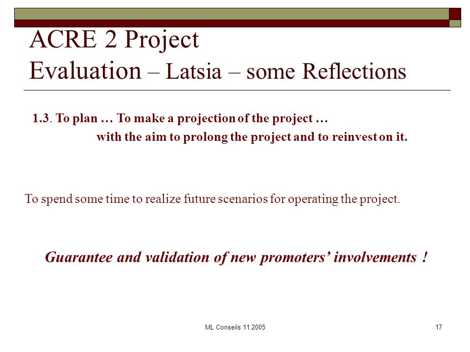 ML Conseils 11.200517 ACRE 2 Project Evaluation – Latsia – some Reflections 1.3.