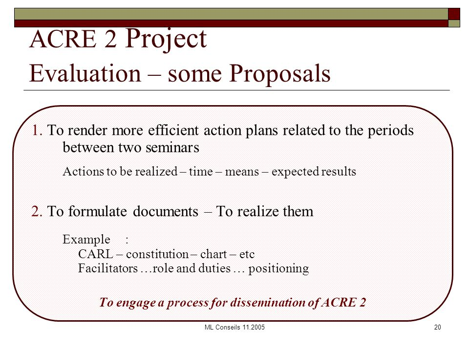 ML Conseils 11.200520 ACRE 2 Project Evaluation – some Proposals 1.