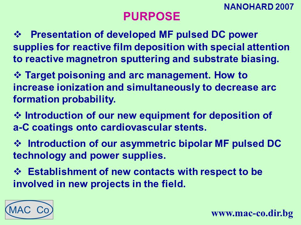 PURPOSE  Presentation of developed MF pulsed DC power supplies for reactive film deposition with special attention to reactive magnetron sputtering and substrate biasing.