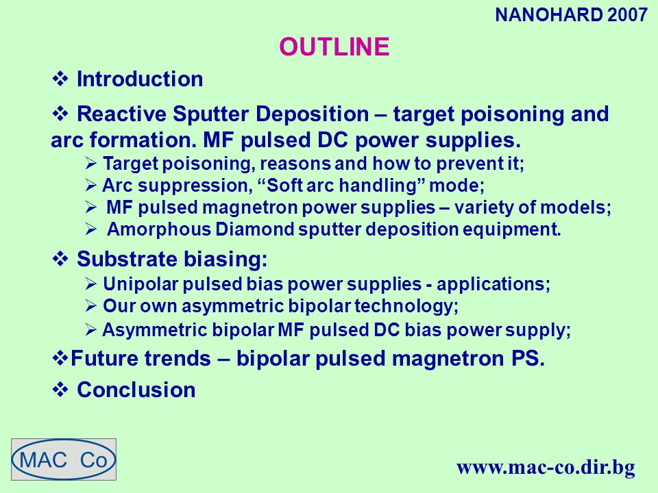 NANOHARD 2007 OUTLINE  Introduction  Reactive Sputter Deposition – target poisoning and arc formation.