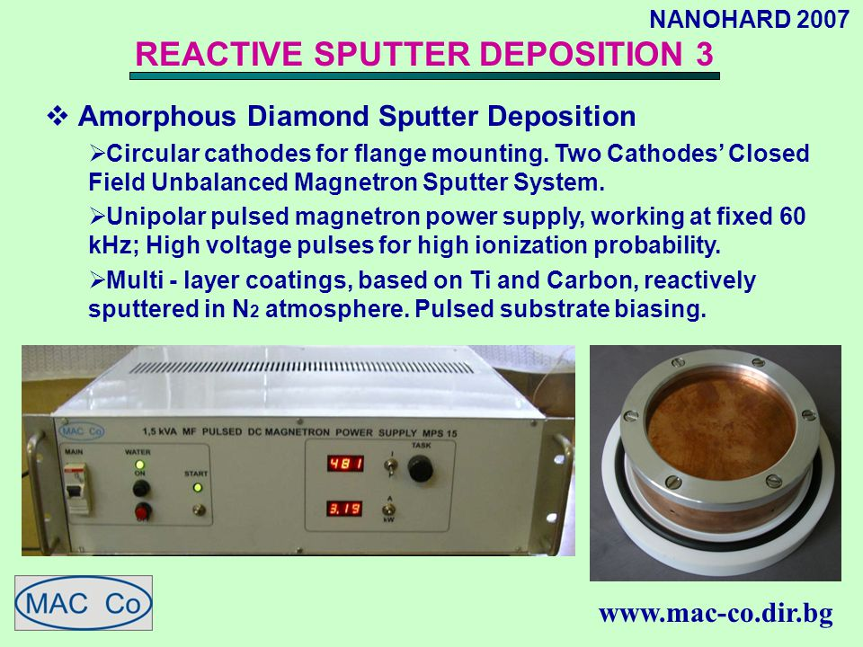 NANOHARD 2007 REACTIVE SPUTTER DEPOSITION 4 www.mac-co.dir.bg  Cardiovascular stents with biocompatible Carbon based coatings.