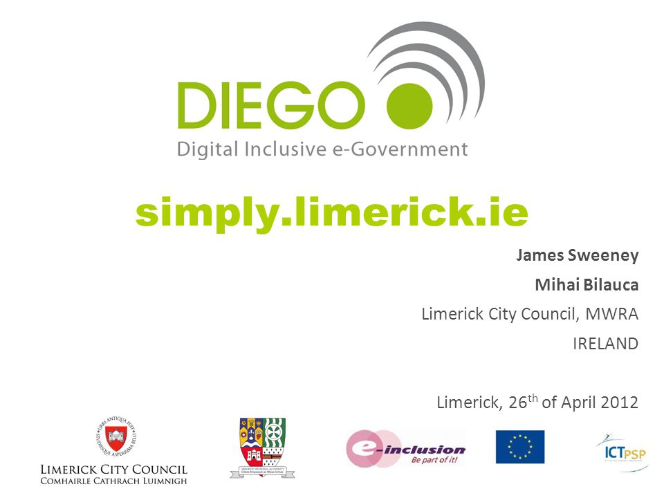 simply.limerick.ie James Sweeney Mihai Bilauca Limerick City Council, MWRA IRELAND Limerick, 26 th of April 2012