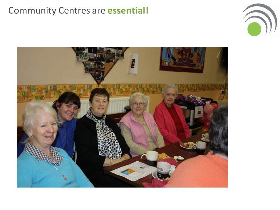 Community Centres are essential!