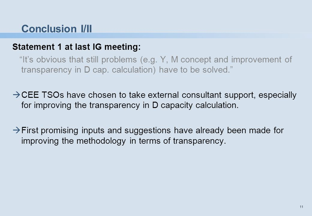 11 Conclusion I/II Statement 1 at last IG meeting: It's obvious that still problems (e.g.
