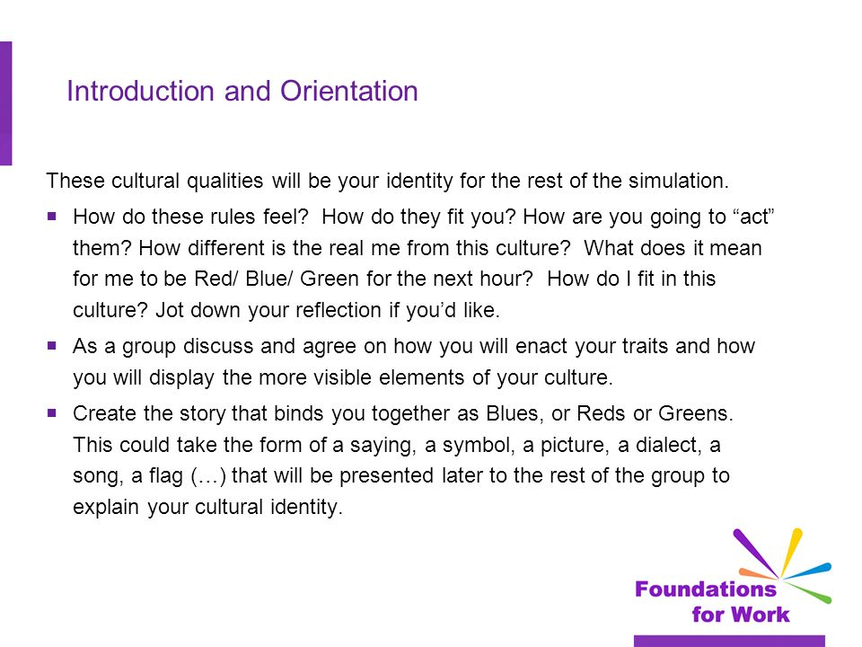 Introduction and Orientation These cultural qualities will be your identity for the rest of the simulation.