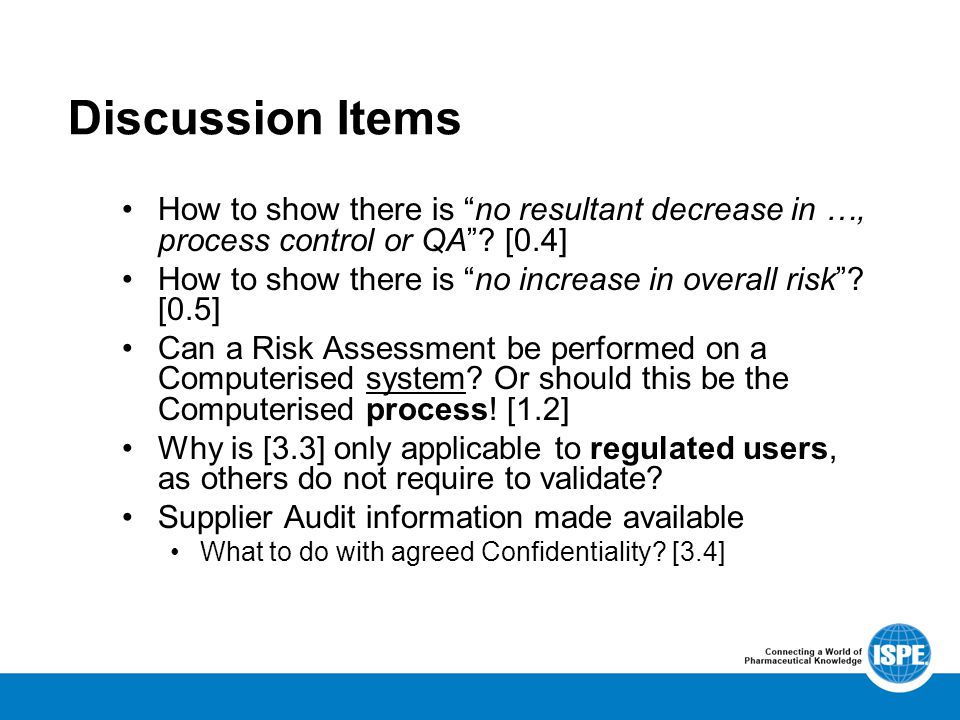 Discussion Items How to show there is no resultant decrease in …, process control or QA .