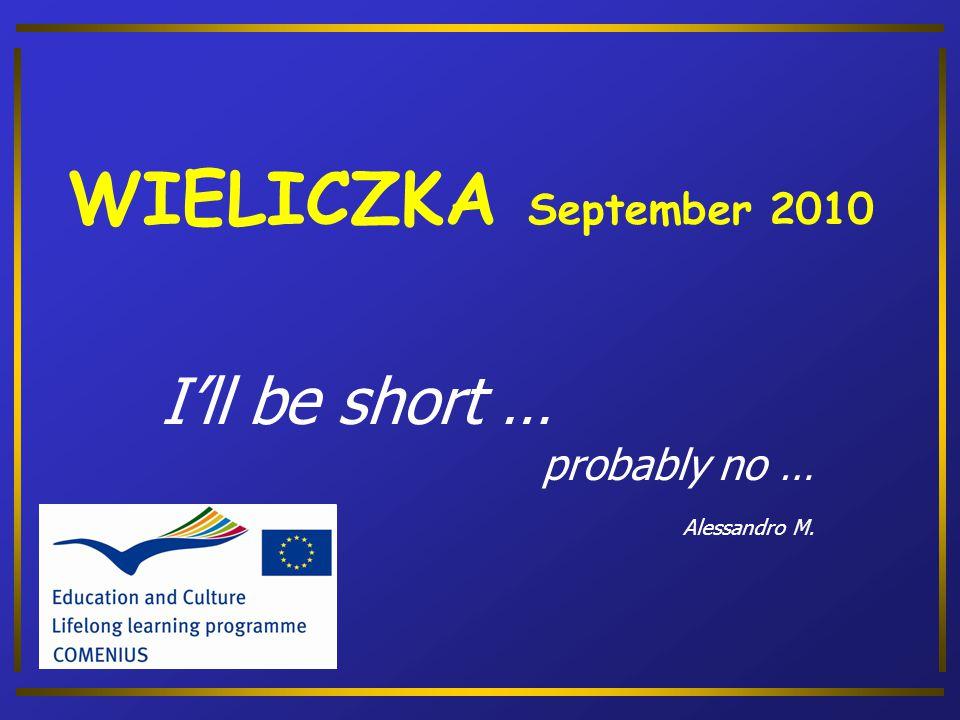 I'll be short … probably no … Alessandro M. WIELICZKA September 2010