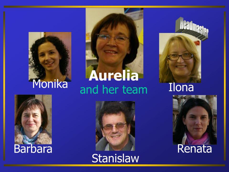 … and to Aurelia and her team Monika Barbara Stanislaw Renata Ilona