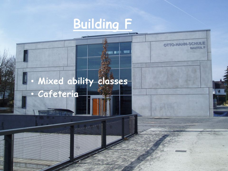 Building F Mixed ability classes Cafeteria