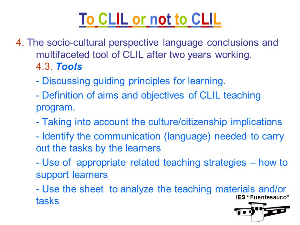 4. The socio-cultural perspective language conclusions and multifaceted tool of CLIL after two years working. 4.3. Tools - Discussing guiding principl