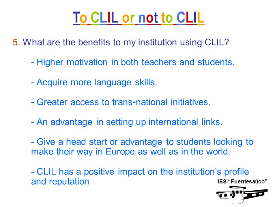 5. What are the benefits to my institution using CLIL.