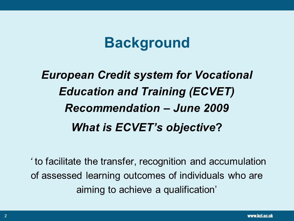 3 Background ECVET Recommendation – June 2009 What are learning outcomes.