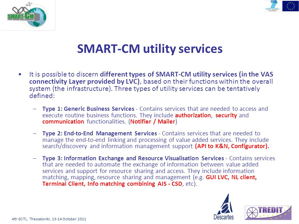 4th ECITL, Thessaloniki, 13-14 October 2011 SMART-CM utility services It is possible to discern different types of SMART-CM utility services (in the V