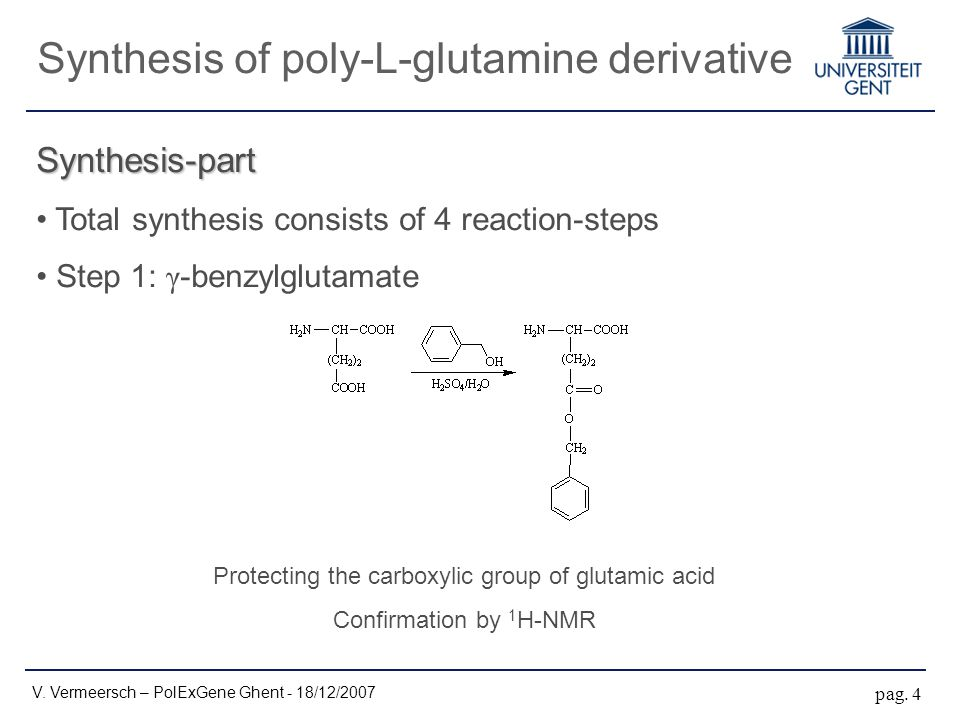 Synthesis-part Total synthesis consists of 4 reaction-steps Step 1: γ -benzylglutamate V.