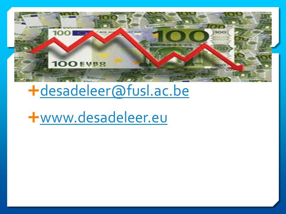  desadeleer@fusl.ac.be desadeleer@fusl.ac.be  www.desadeleer.eu www.desadeleer.eu