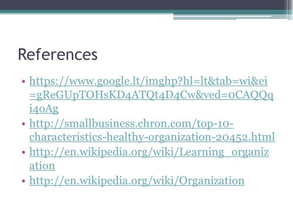 References https://www.google.lt/imghp?hl=lt&tab=wi&ei =gReGUpTOHsKD4ATQt4D4Cw&ved=0CAQQq i4oAghttps://www.google.lt/imghp?hl=lt&tab=wi&ei =gReGUpTOHs