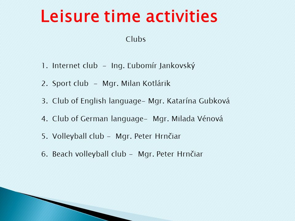 Leisure time activities Clubs 1.Internet club - Ing.