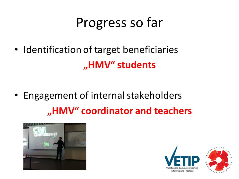 "Progress so far Identification of target beneficiaries ""HMV students Engagement of internal stakeholders ""HMV coordinator and teachers"