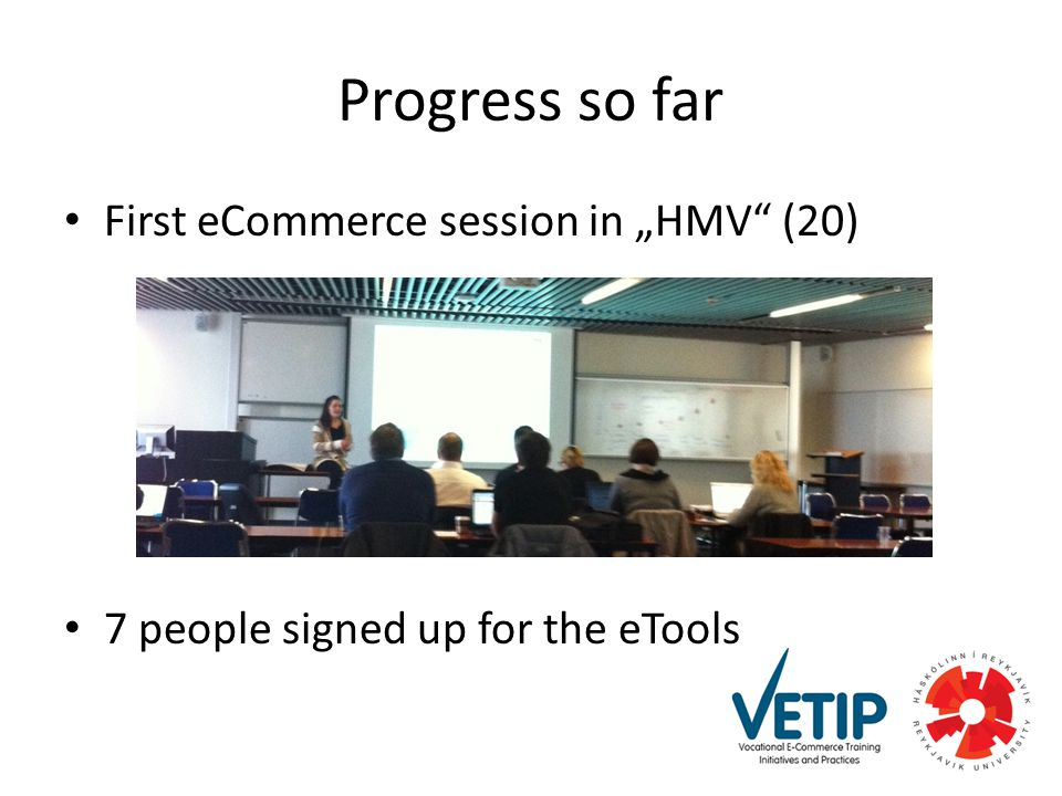"Progress so far First eCommerce session in ""HMV (20) 7 people signed up for the eTools"