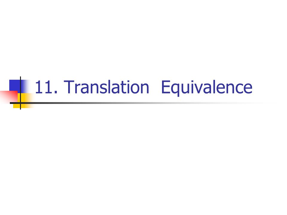 11. Translation Equivalence